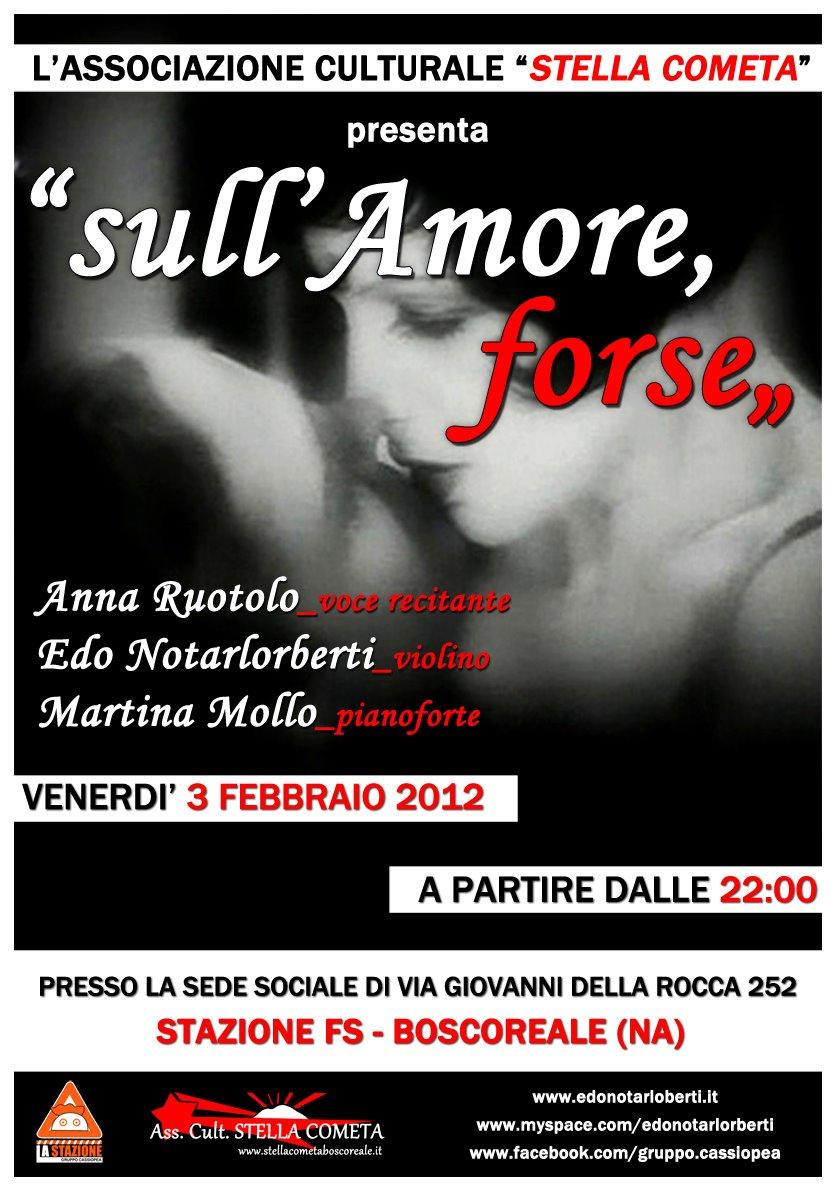 """Boscoreale (Na), 3 Febbraio 2012, ore 22.00 – """"Sull'amore, forse"""""""