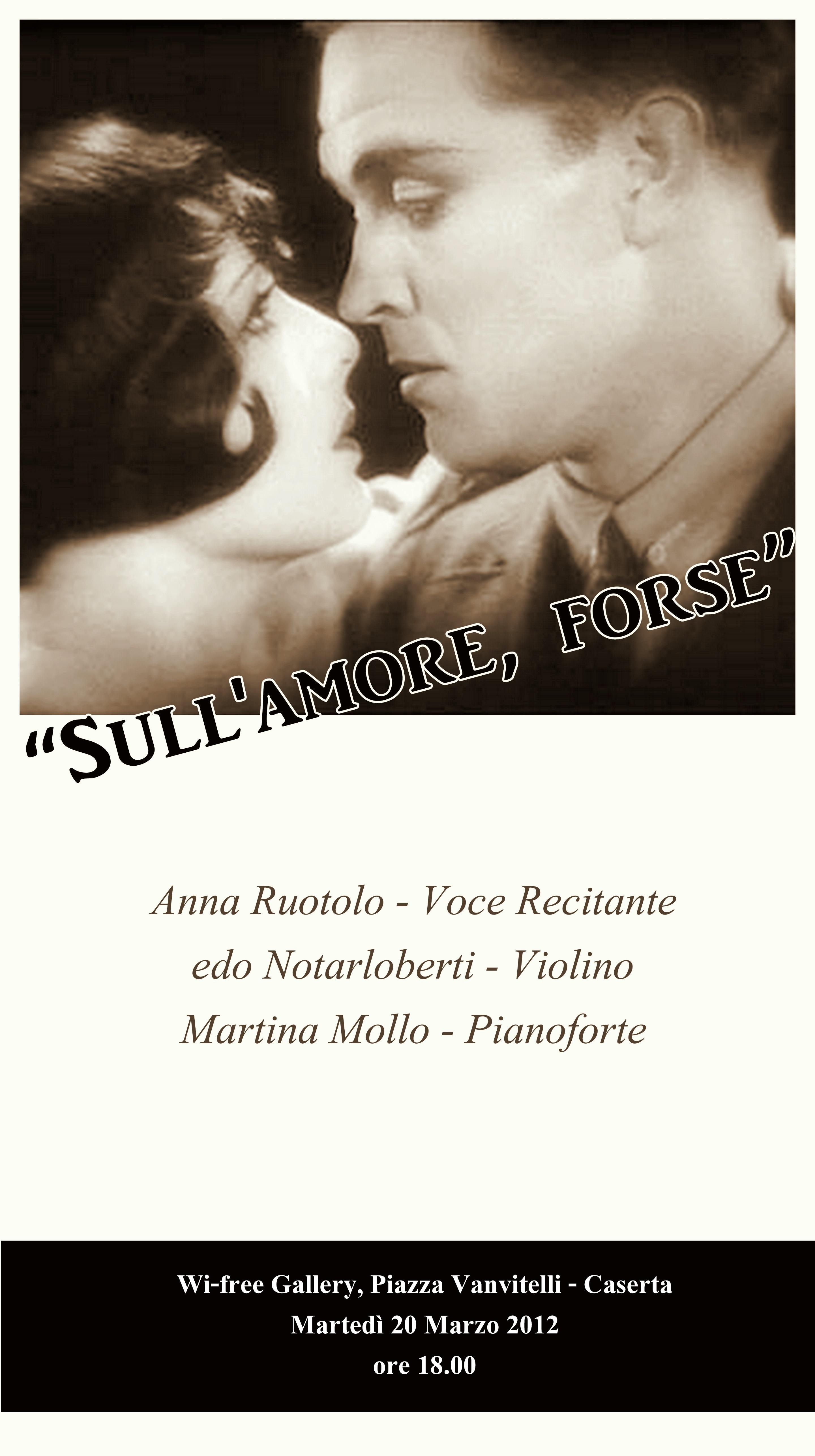 """Caserta, 20 Marzo 2012, ore 18.00 – """"Sull'amore, forse"""""""