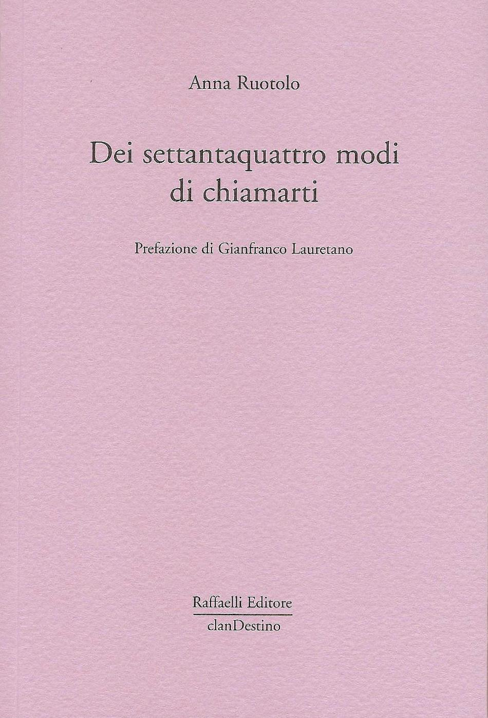 """""""Dei settantaquatto modi di chiamarti"""" (Raffaelli, 2012)"""